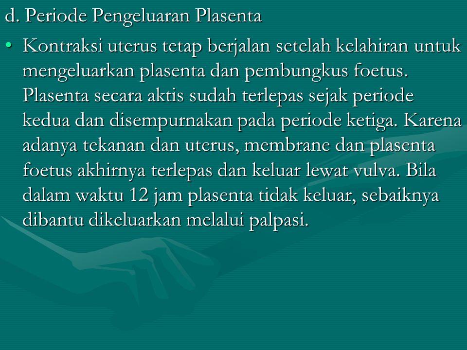 d. Periode Pengeluaran Plasenta