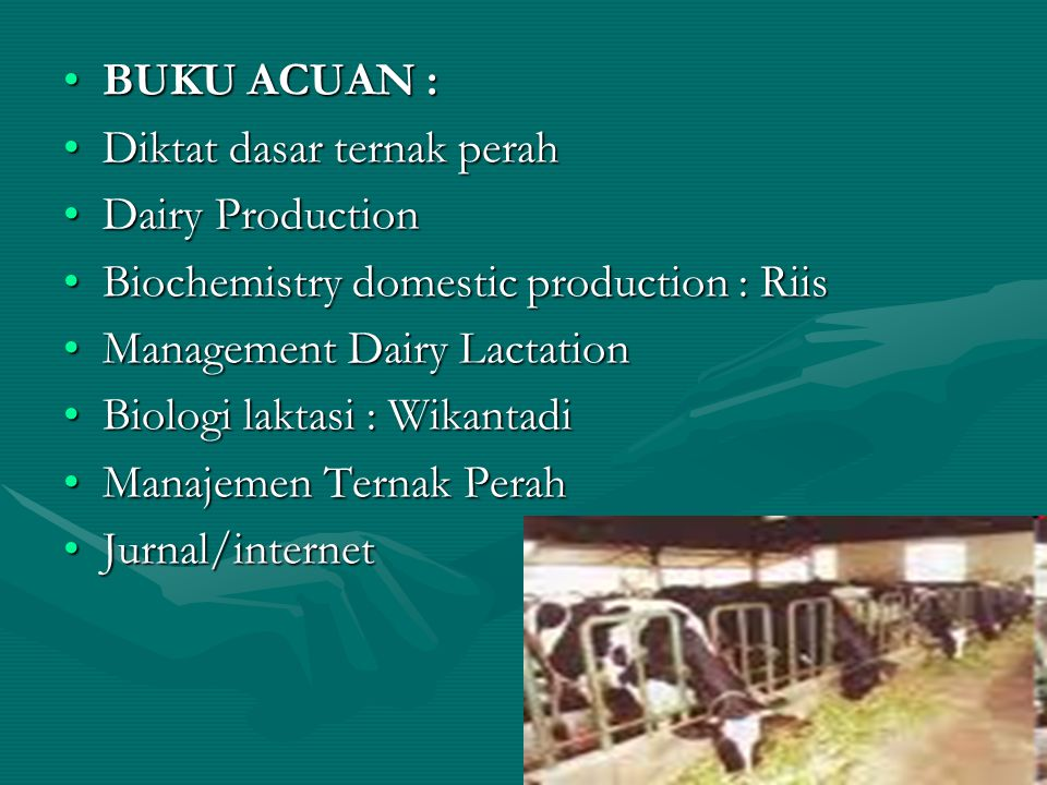 BUKU ACUAN : Diktat dasar ternak perah. Dairy Production. Biochemistry domestic production : Riis.