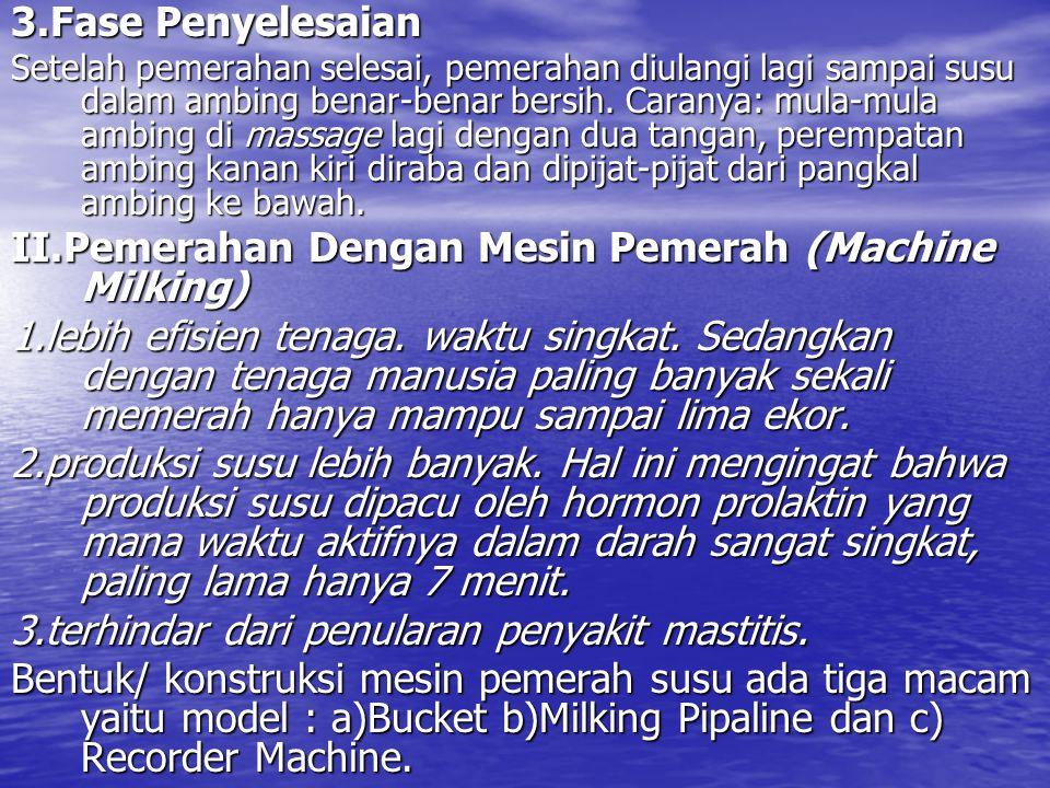 II.Pemerahan Dengan Mesin Pemerah (Machine Milking)