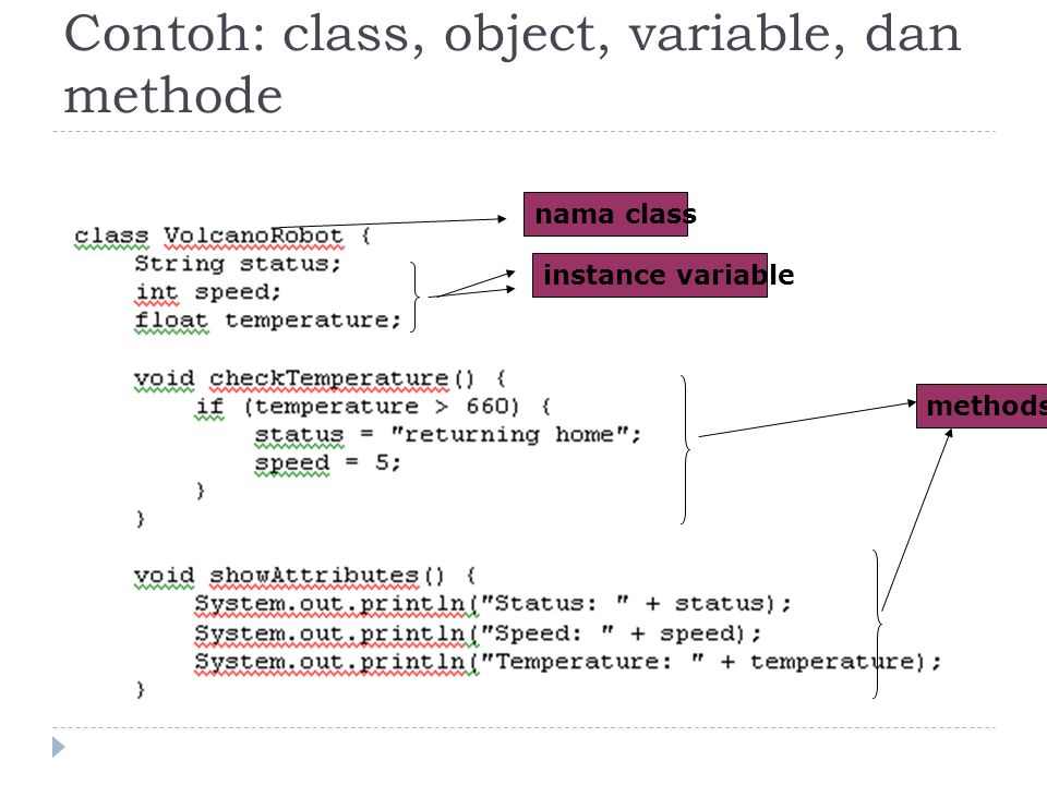 Contoh: class, object, variable, dan methode