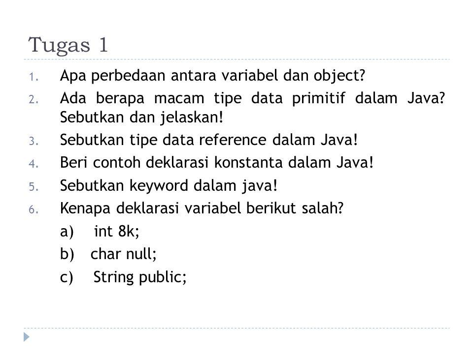 Tugas 1 Apa perbedaan antara variabel dan object