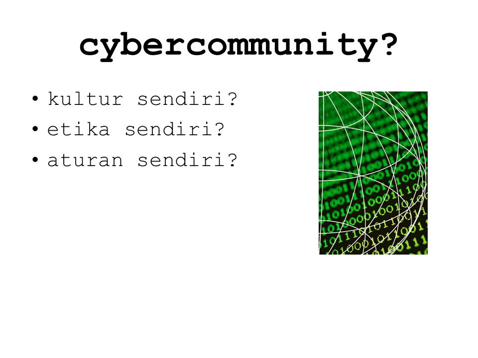 cybercommunity kultur sendiri etika sendiri aturan sendiri
