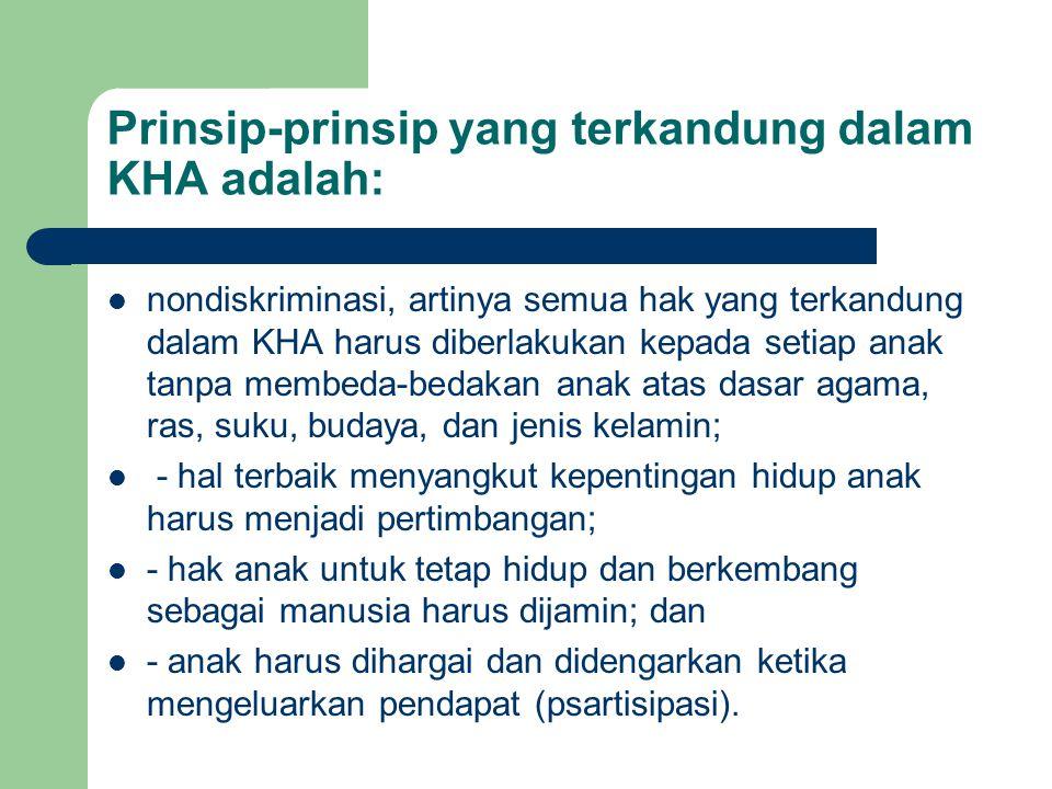 Prinsip-prinsip yang terkandung dalam KHA adalah: