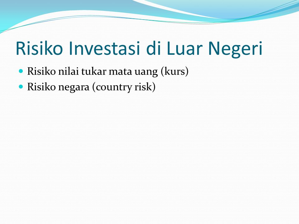 Risiko Investasi di Luar Negeri
