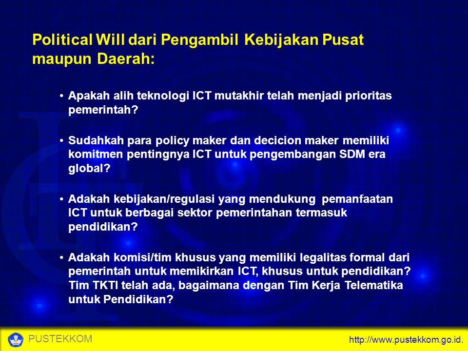 Political Will dari Pengambil Kebijakan Pusat maupun Daerah: