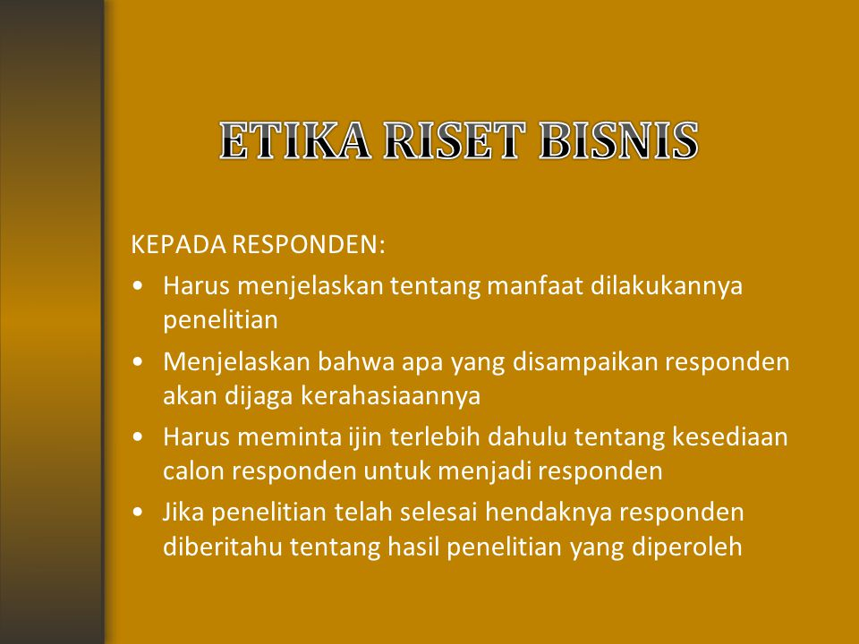 ETIKA RISET BISNIS KEPADA RESPONDEN: