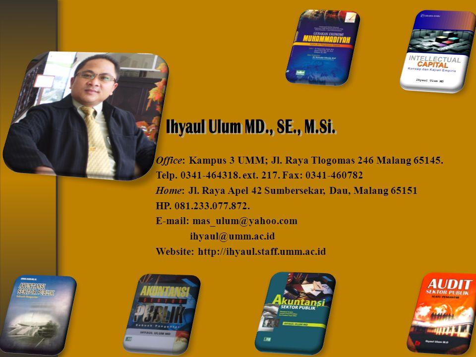 Ihyaul Ulum MD., SE., M.Si. Office: Kampus 3 UMM; Jl. Raya Tlogomas 246 Malang 65145. Telp. 0341-464318. ext. 217. Fax: 0341-460782.