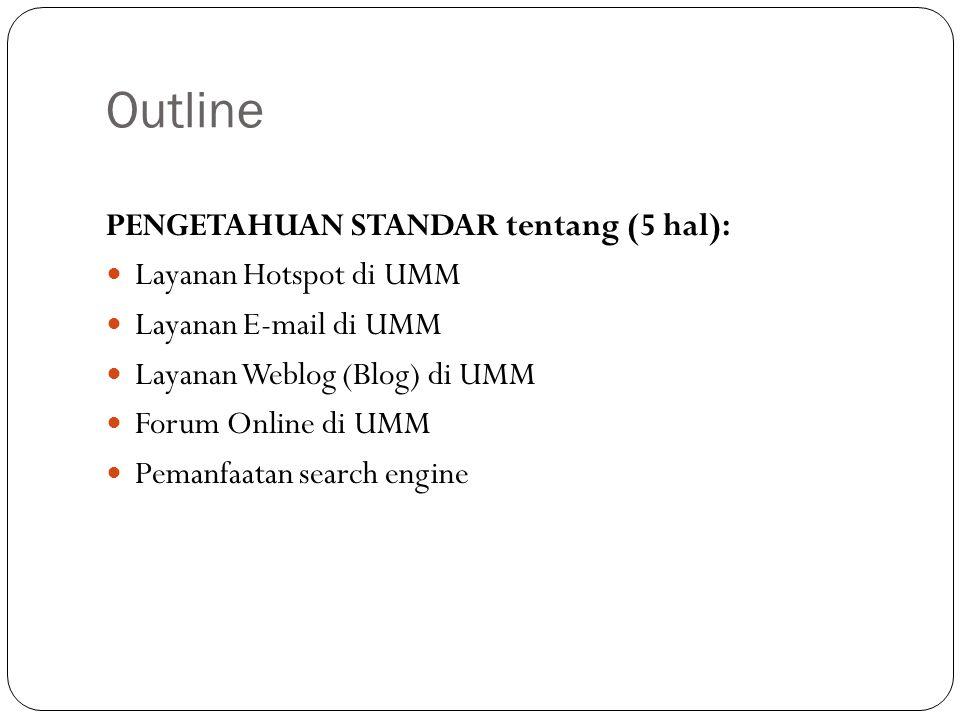 Outline PENGETAHUAN STANDAR tentang (5 hal): Layanan Hotspot di UMM