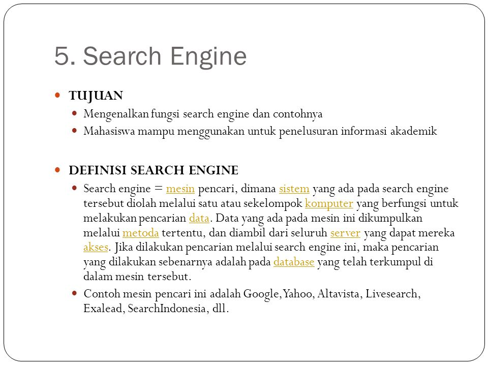 5. Search Engine TUJUAN DEFINISI SEARCH ENGINE