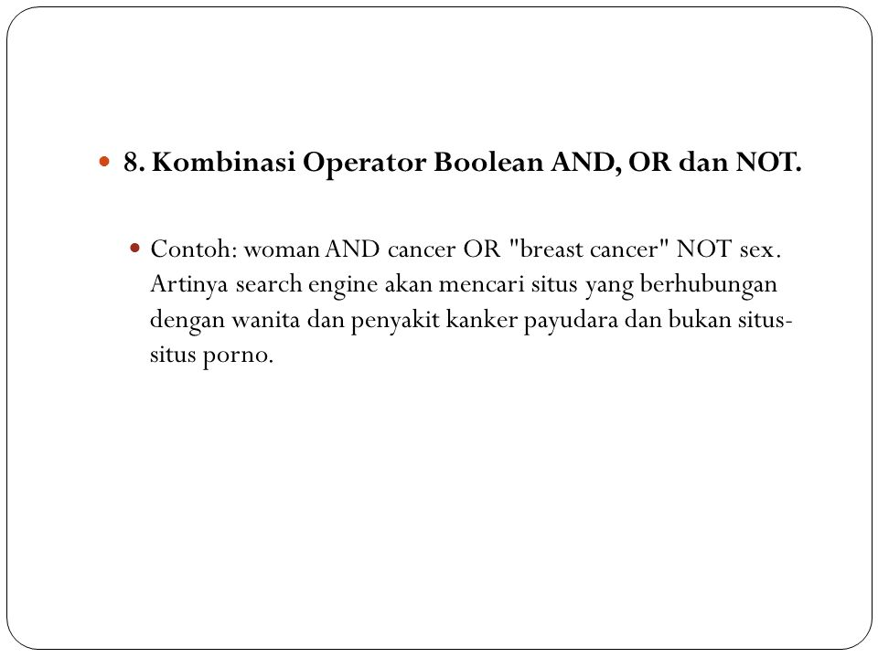 8. Kombinasi Operator Boolean AND, OR dan NOT.