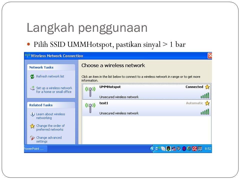 Langkah penggunaan Pilih SSID UMMHotspot, pastikan sinyal > 1 bar