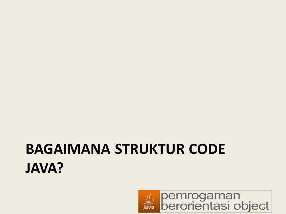 Bagaimana Struktur code java