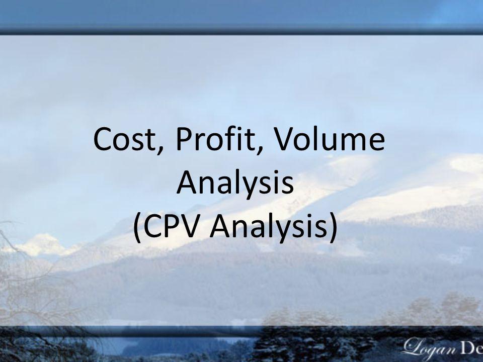 Cost, Profit, Volume Analysis (CPV Analysis)