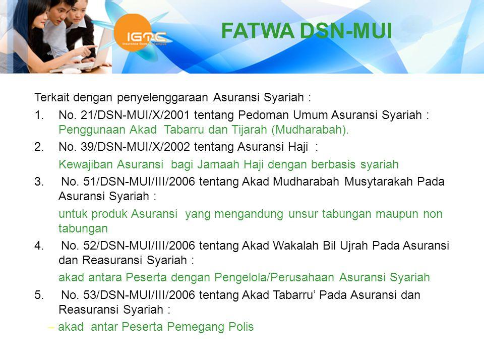 FATWA DSN-MUI Terkait dengan penyelenggaraan Asuransi Syariah :