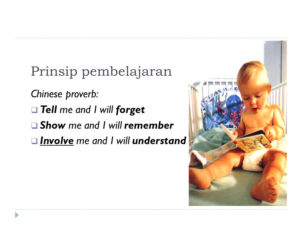 Prinsip pembelajaran Chinese proverb: Tell me and I will forget