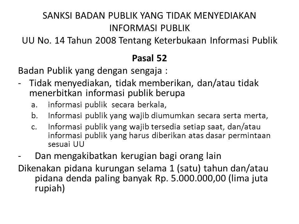 Badan Publik yang dengan sengaja :