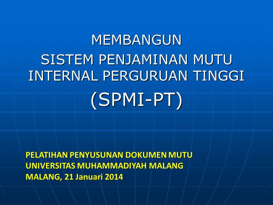 MEMBANGUN SISTEM PENJAMINAN MUTU INTERNAL PERGURUAN TINGGI (SPMI-PT)