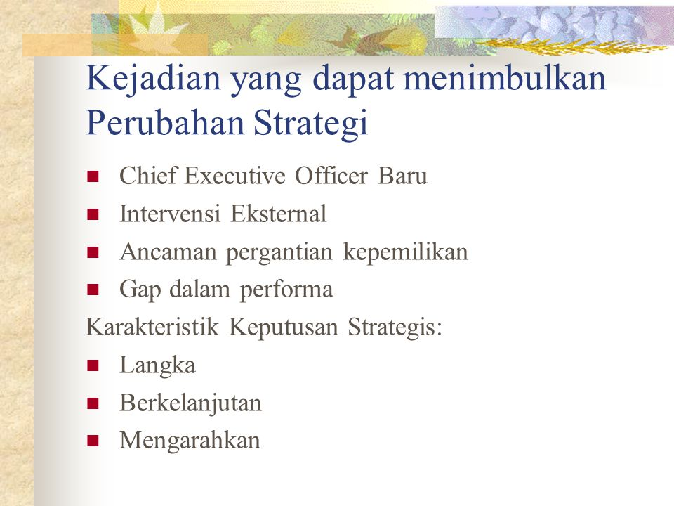 Kejadian yang dapat menimbulkan Perubahan Strategi