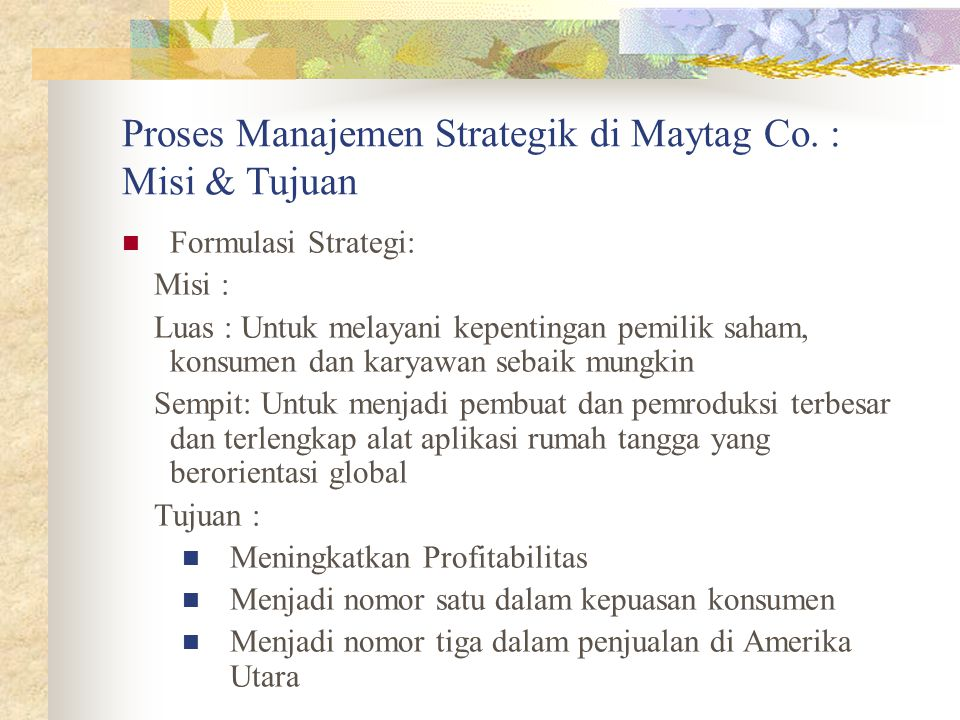Proses Manajemen Strategik di Maytag Co. : Misi & Tujuan