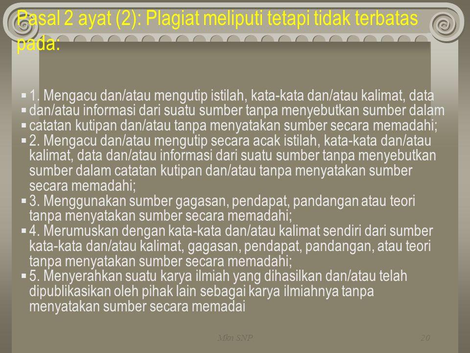 Pasal 2 ayat (2): Plagiat meliputi tetapi tidak terbatas pada: