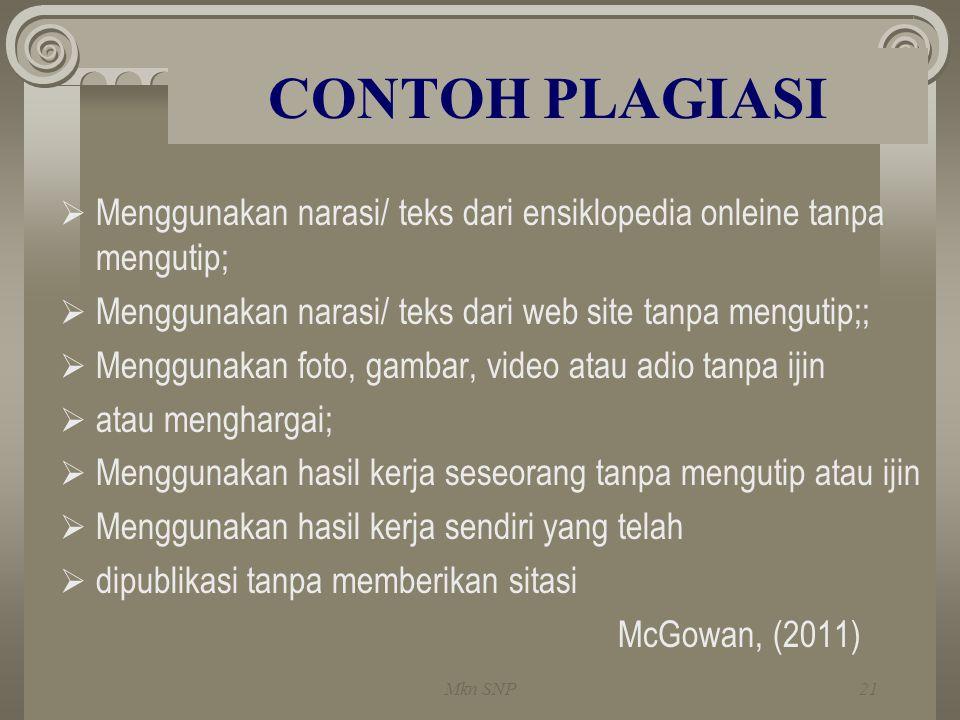 CONTOH PLAGIASI Menggunakan narasi/ teks dari ensiklopedia onleine tanpa mengutip; Menggunakan narasi/ teks dari web site tanpa mengutip;;