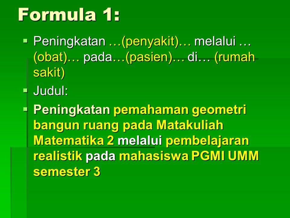Formula 1: Peningkatan …(penyakit)… melalui … (obat)… pada…(pasien)… di… (rumah sakit) Judul: