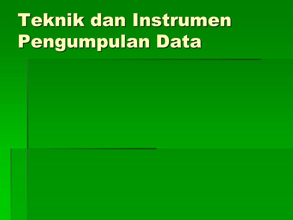Teknik dan Instrumen Pengumpulan Data