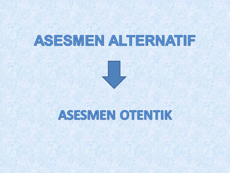 ASESMEN ALTERNATIF ASESMEN OTENTIK