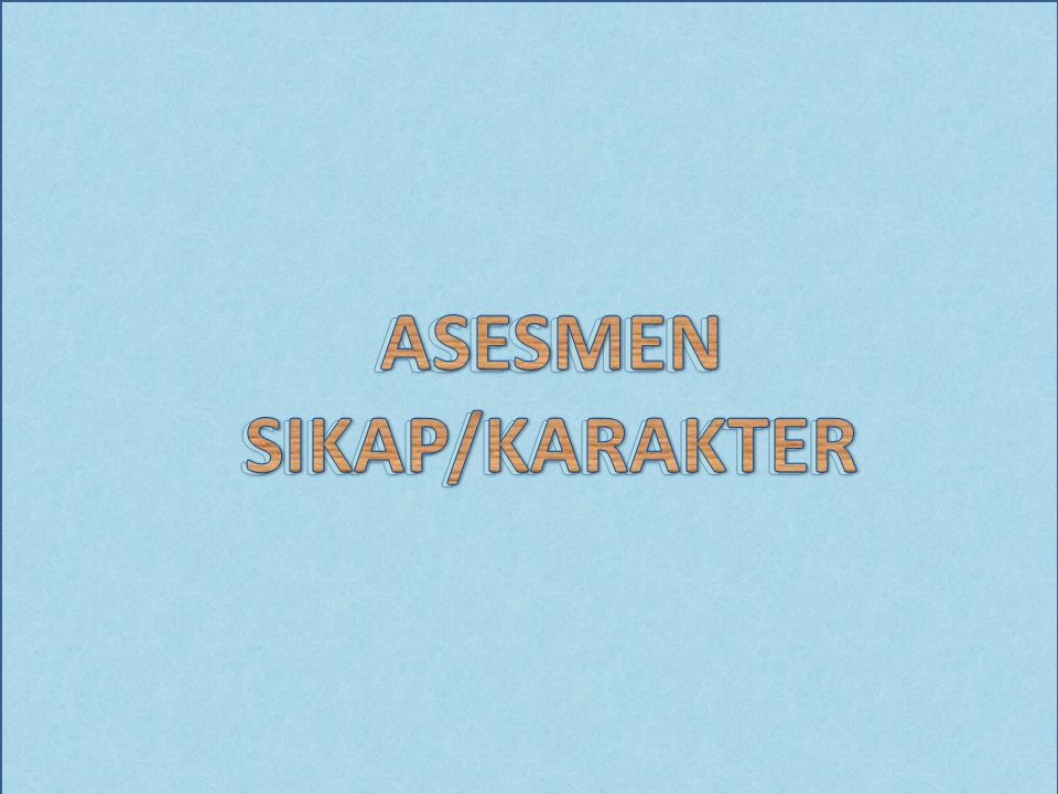 ASESMEN SIKAP/KARAKTER