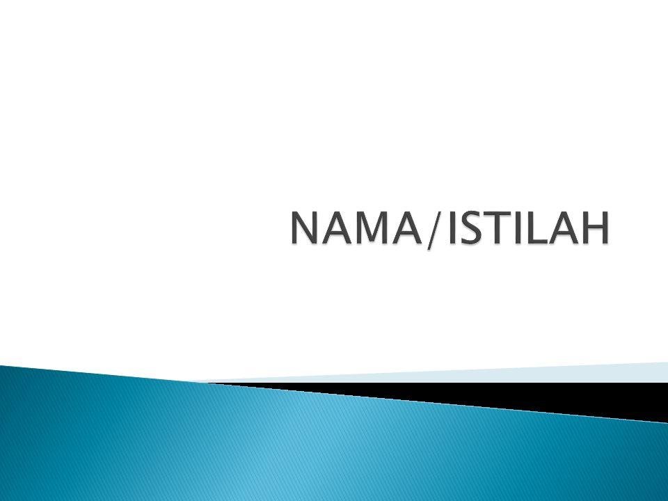 NAMA/ISTILAH