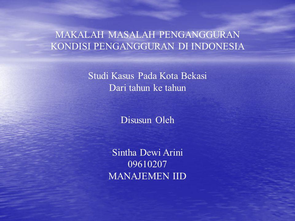 MAKALAH MASALAH PENGANGGURAN KONDISI PENGANGGURAN DI INDONESIA