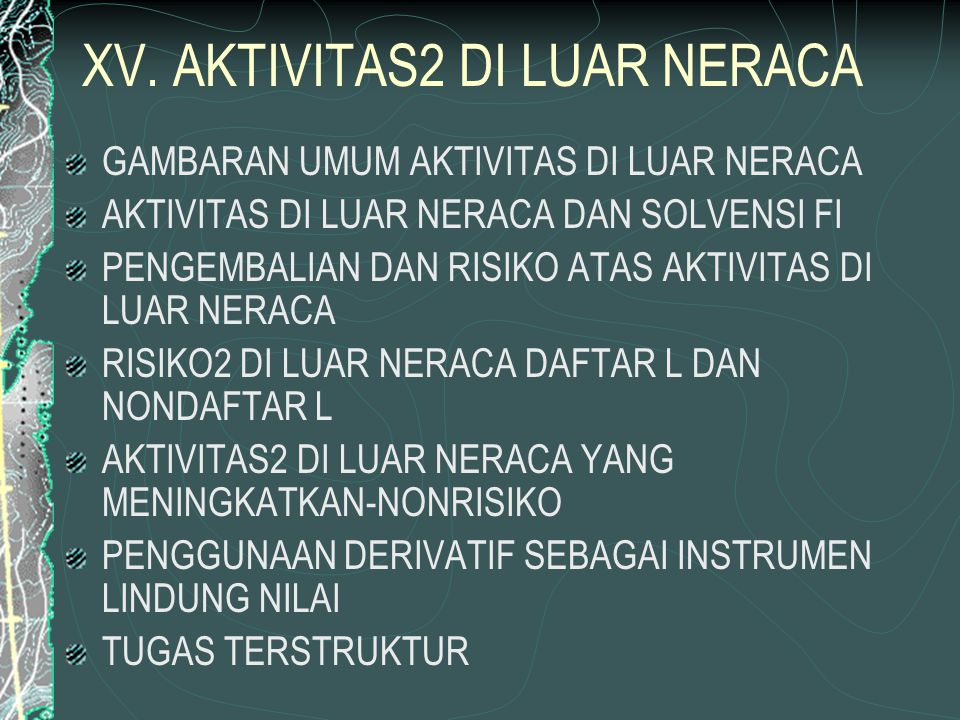 XV. AKTIVITAS2 DI LUAR NERACA