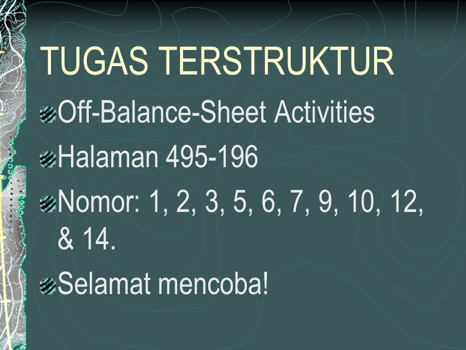 TUGAS TERSTRUKTUR Off-Balance-Sheet Activities Halaman 495-196