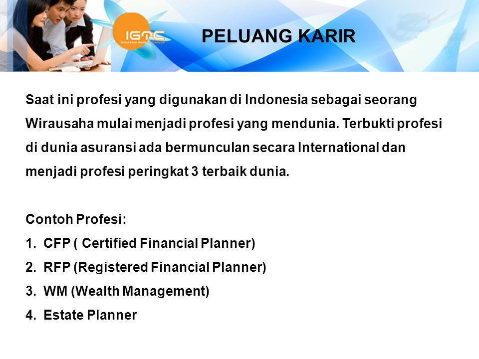 PELUANG KARIR Saat ini profesi yang digunakan di Indonesia sebagai seorang. Wirausaha mulai menjadi profesi yang mendunia. Terbukti profesi.