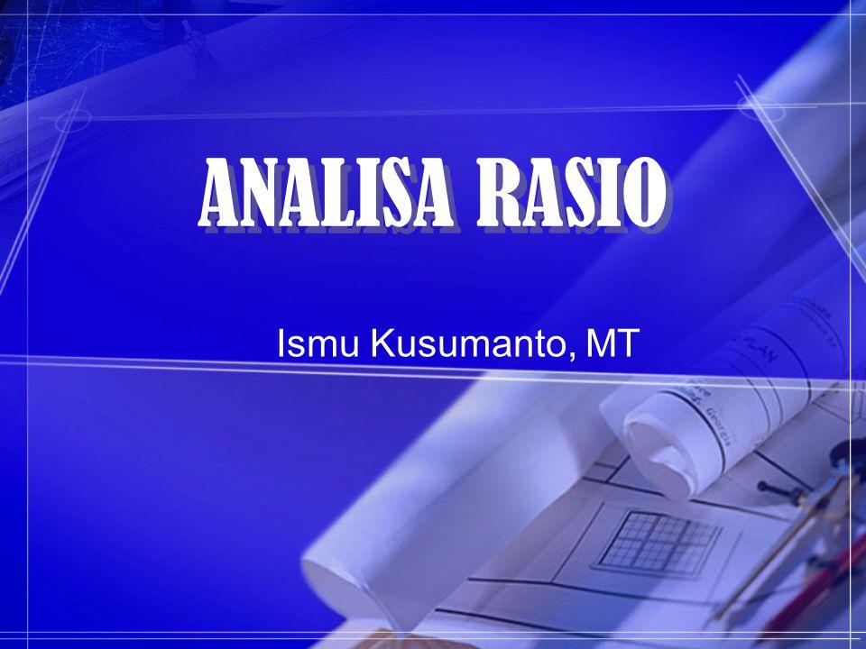 ANALISA RASIO Ismu Kusumanto, MT