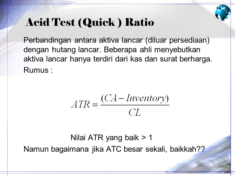 Acid Test (Quick ) Ratio