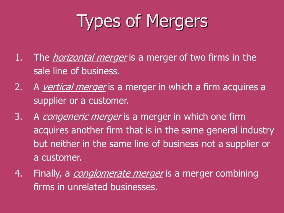 Types of Mergers The horizontal merger is a merger of two firms in the sale line of business.