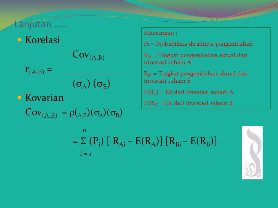 Lanjutan ….. Korelasi Cov(A,B) r(A,B) = (A) (B) Kovarian
