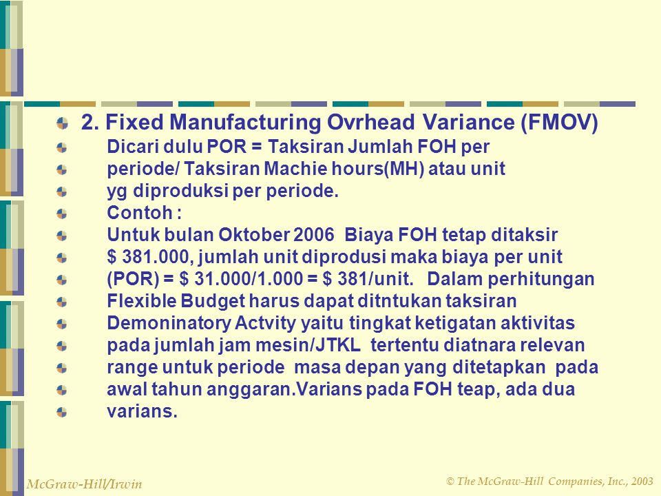 2. Fixed Manufacturing Ovrhead Variance (FMOV)