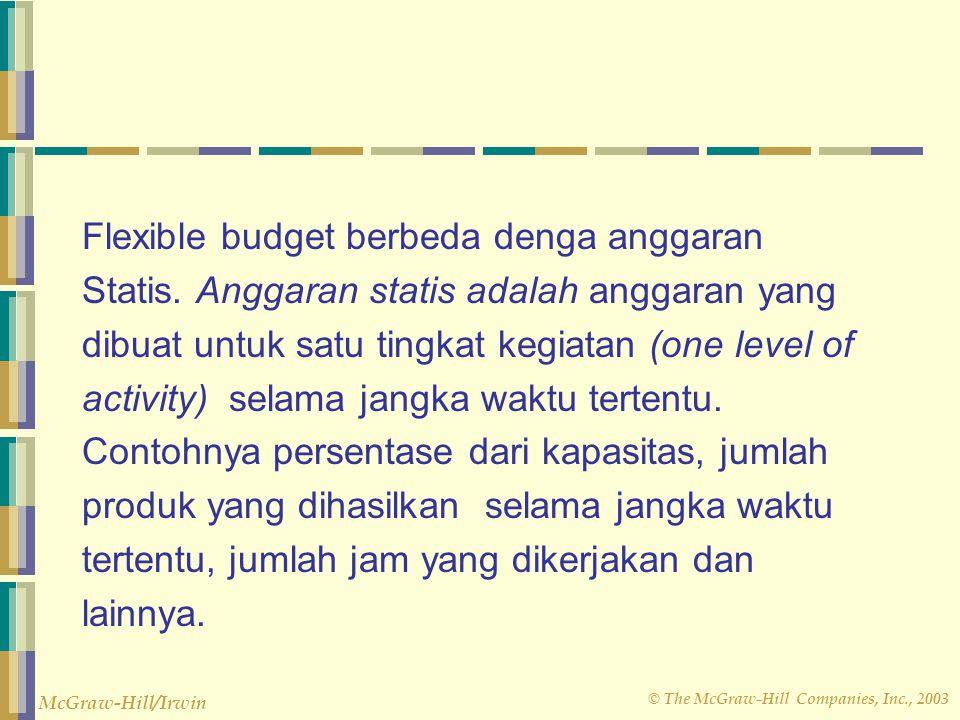 Flexible budget berbeda denga anggaran