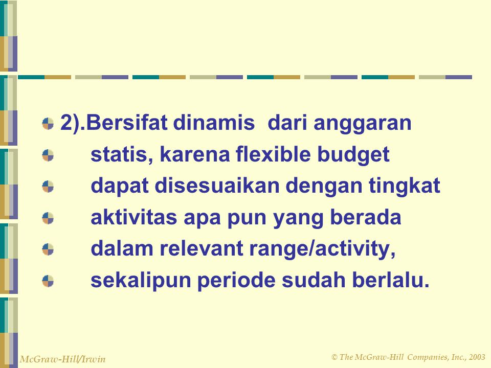 2).Bersifat dinamis dari anggaran