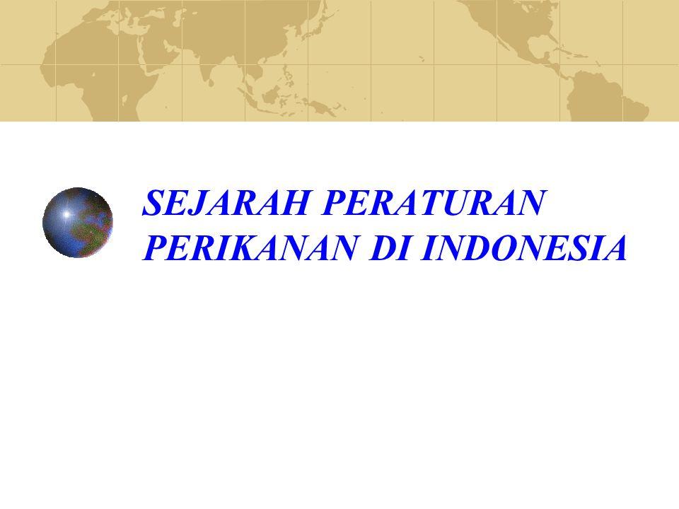 SEJARAH PERATURAN PERIKANAN DI INDONESIA