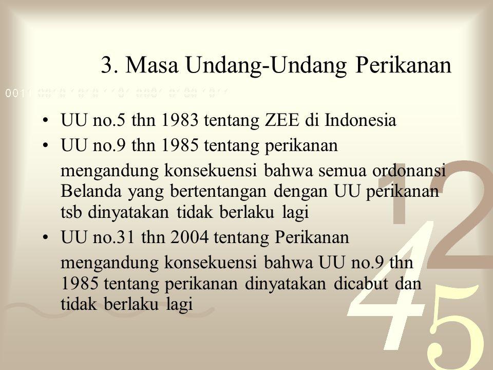 3. Masa Undang-Undang Perikanan