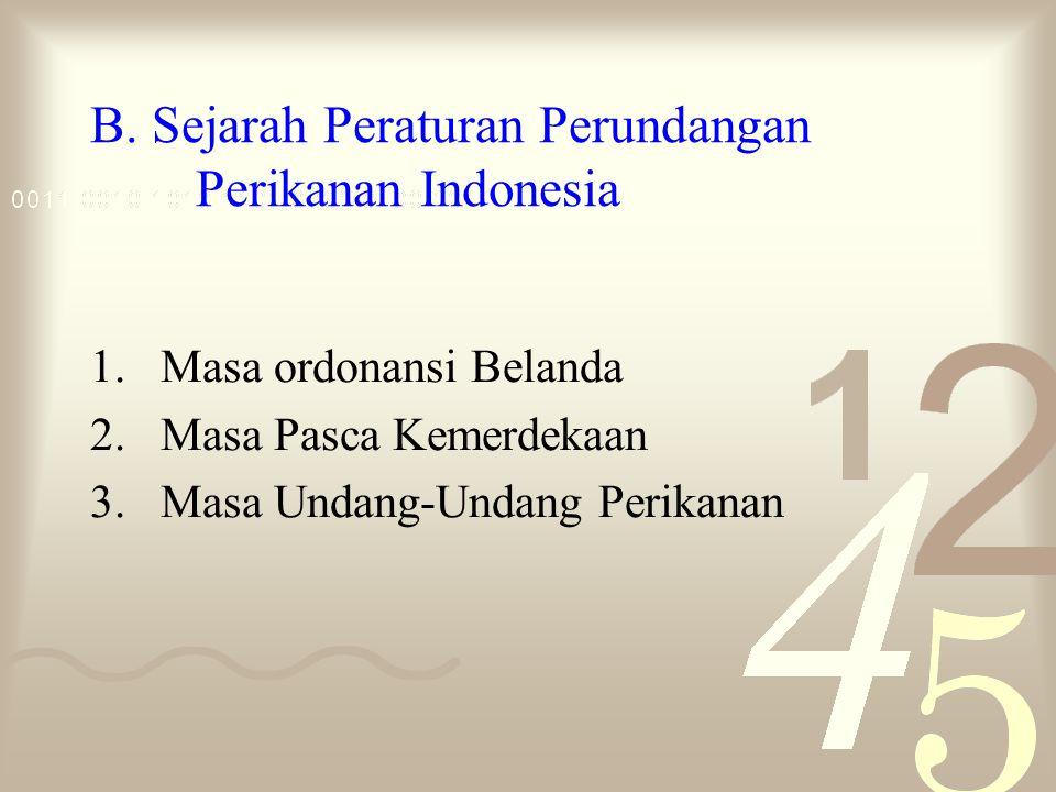 B. Sejarah Peraturan Perundangan Perikanan Indonesia