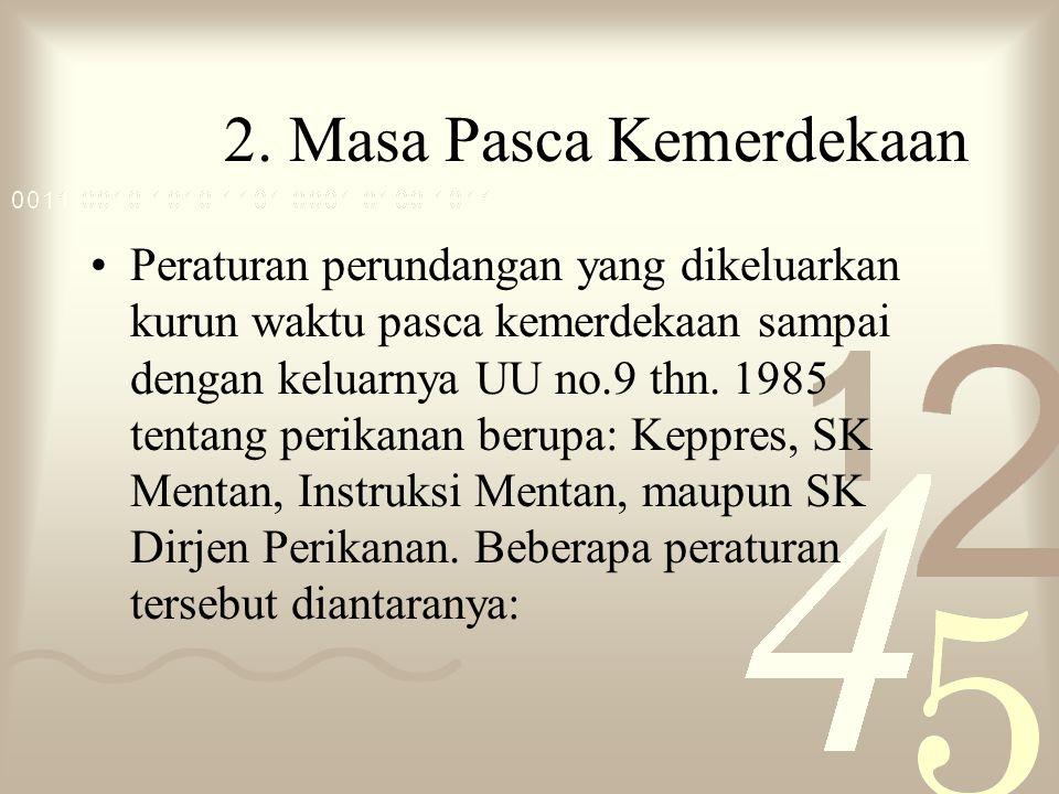 2. Masa Pasca Kemerdekaan