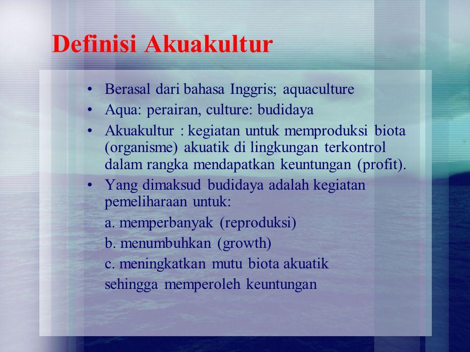 Definisi Akuakultur Berasal dari bahasa Inggris; aquaculture