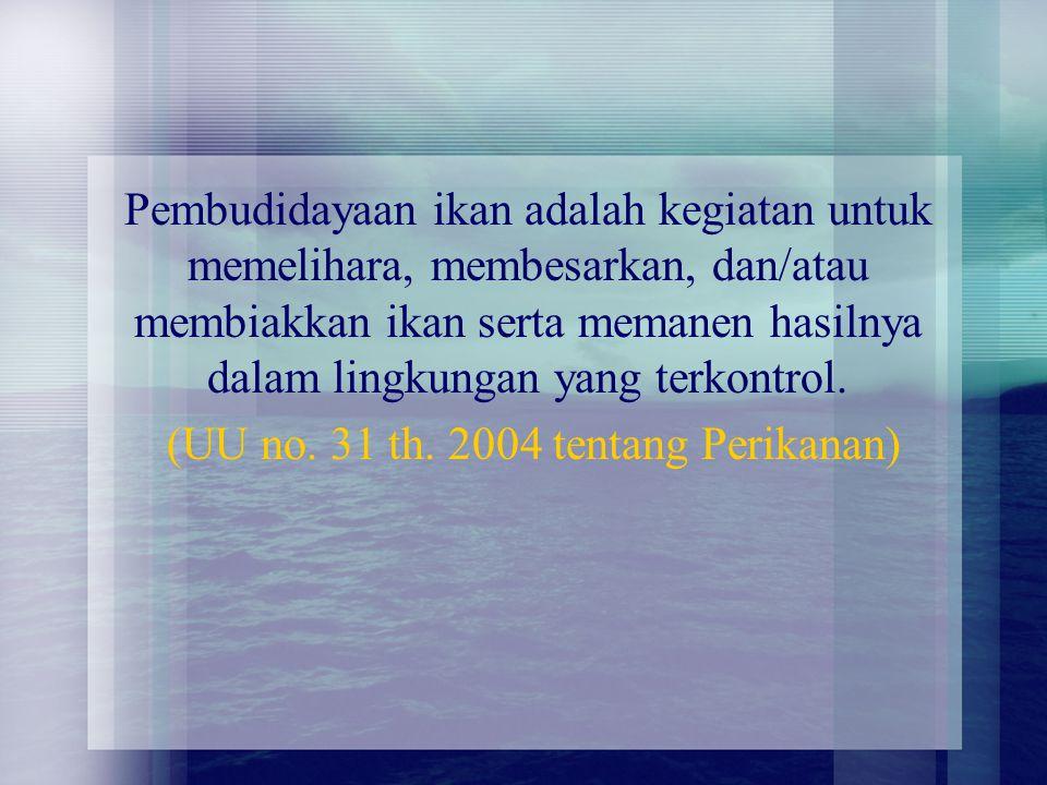 (UU no. 31 th. 2004 tentang Perikanan)
