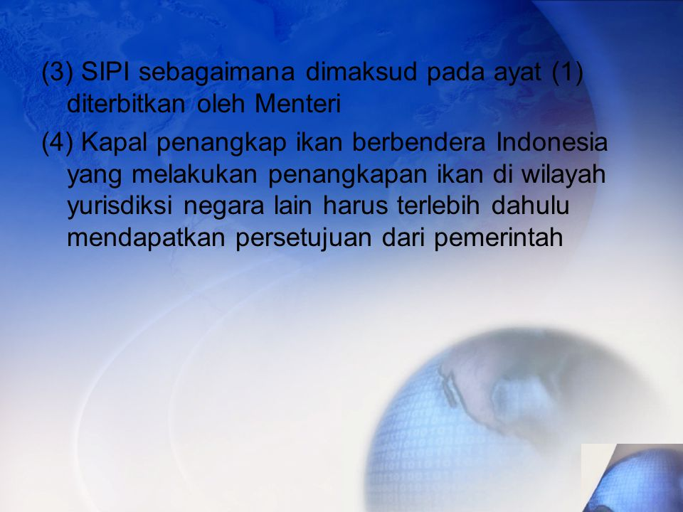 (3) SIPI sebagaimana dimaksud pada ayat (1) diterbitkan oleh Menteri