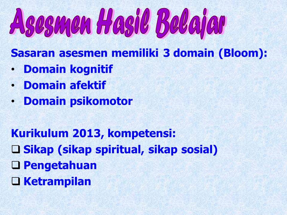 Asesmen Hasil Belajar Sasaran asesmen memiliki 3 domain (Bloom):