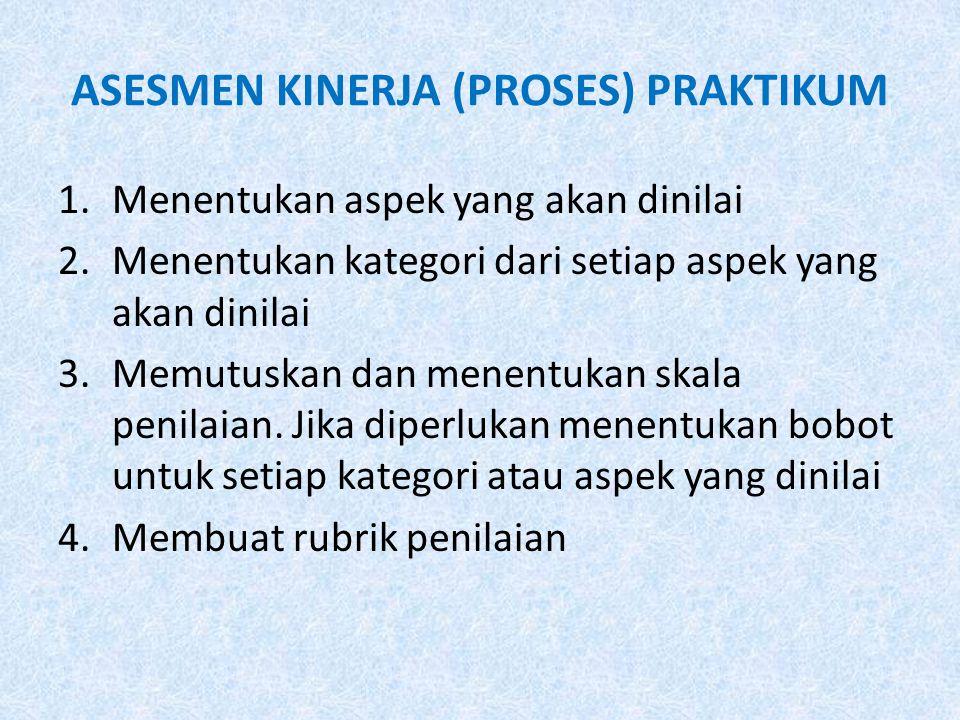 ASESMEN KINERJA (PROSES) PRAKTIKUM